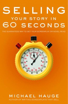 michael hauge book selling your story in 60 seconds